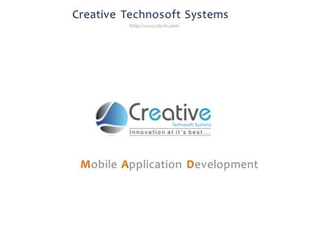 Creative Technosoft Systems Mobile Application Development.
