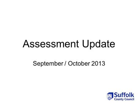 Assessment Update September / October 2013. Moderation To establish the accuracy of practitioner judgements in line with national exemplification of standards.