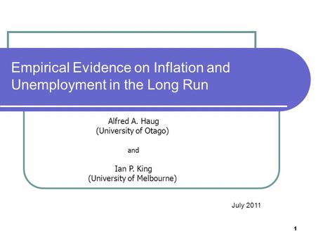 Empirical Evidence on Inflation and Unemployment in the Long Run July 2011 Alfred A. Haug (University of Otago) and Ian P. King (University of Melbourne)