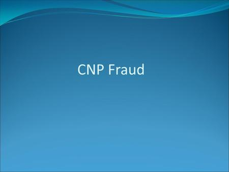 CNP Fraud. Occurs when a fraudster falsifies an application to acquire a credit card using an individual's personal information. (Eg: postal intercept)