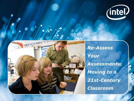 Intel ® Teach Program Copyright © 2010 Intel Corporation. All rights reserved. Intel, the Intel logo, Intel Education Initiative and Intel Teach Program.