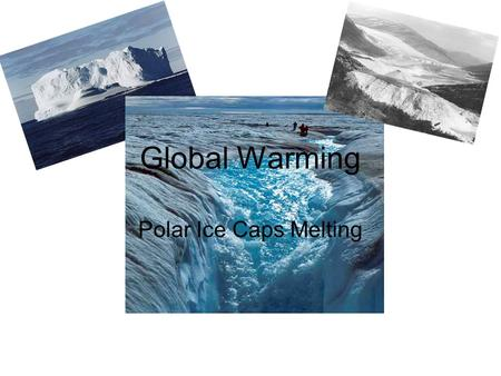 Global Warming Polar Ice Caps Melting. If the ice caps melted how much would the ocean rise? Over the last 100 years the earth's temperature increased.