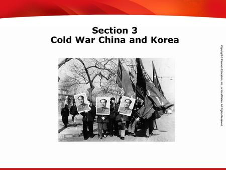 TEKS 8C: Calculate percent composition and empirical and molecular formulas. Section 3 Cold War China and Korea.