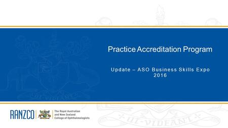 Practice Accreditation Program Update – ASO Business Skills Expo 2016.