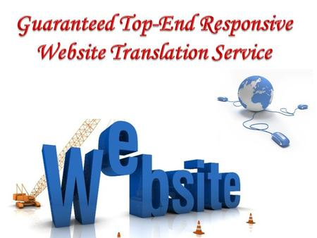 Website translation plays an important role in establishing an organization's presence in a voice and scale that is simultaneously local and global. It.