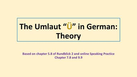 "The Umlaut ""Ü"" in German: Theory"