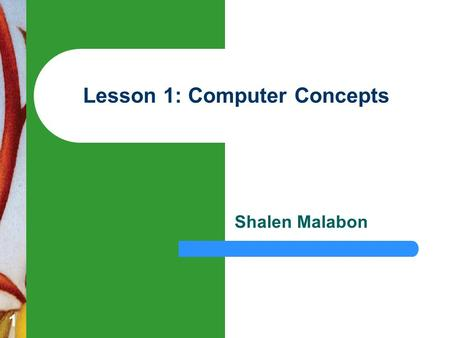 1 Lesson 1: Computer Concepts Shalen Malabon. Computer Concepts Asian Institute of Computer Studies 222 Introduction.