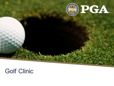 Golf Clinic. Spirit of the Game Golf is played, for the most part, without supervision of a referee or umpire. The game relies on the integrity of the.