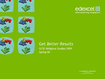 Get Better Results GCSE Religious Studies 2009 Spring 08.