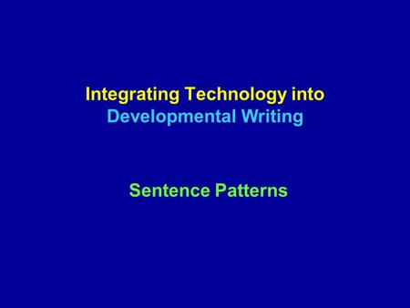 Integrating Technology into Developmental Writing Sentence Patterns.