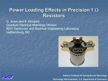 National Institute Of Standards and Technology Technology Administration, U.S. Department of Commerce Power Loading Effects in Precision 1  Resistors.