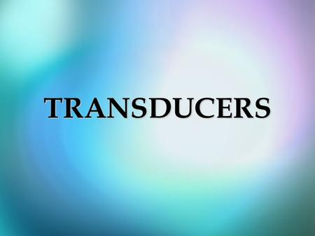 TRANSDUCERS. INTRODUCTION OF TRANSDUCERS A transducer is a device that convert one form of energy to other form. It converts the measurand to a usable.