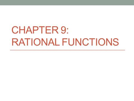 CHAPTER 9: RATIONAL FUNCTIONS. 9.1 INVERSE VARIATION.