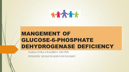 MANGEMENT OF GLUCOSE-6-PHOSPHATE DEHYDROGENASE DEFICIENCY