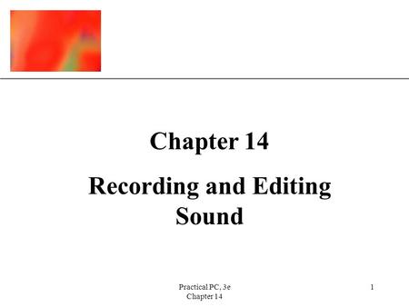 XP Practical PC, 3e Chapter 14 1 Recording and Editing Sound.