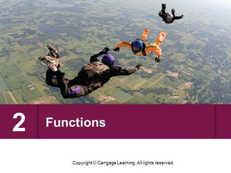 Functions 2 Copyright © Cengage Learning. All rights reserved.