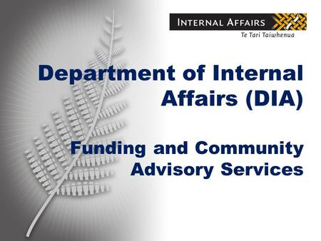 Department of Internal Affairs (DIA) Funding and Community Advisory Services.