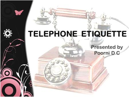 TELEPHONE ETIQUETTE Presented by Poorni D C. INCOMING CALL.
