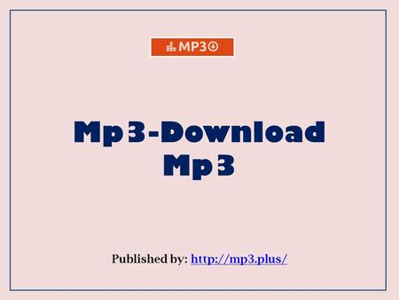 Mp3-Download Mp3 Published by: