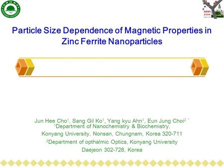 Particle Size Dependence of Magnetic Properties in Zinc Ferrite Nanoparticles Jun Hee Cho 1, Sang Gil Ko 1, Yang kyu Ahn 1, Eun Jung Choi 2 * 1 Department.