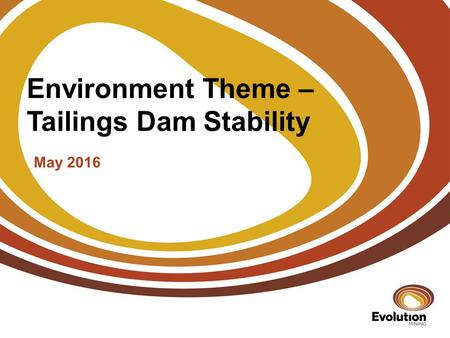 Environment Theme – Tailings Dam Stability May 2016.