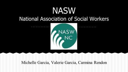 NASW National Association of Social Workers Michelle Garcia, Valerie Garcia, Carmina Rendon.