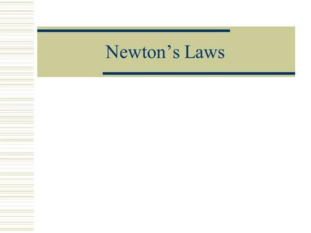 Newton's Laws What is Force?  A push or pull on an object.  Unbalanced forces cause an object to accelerate… To speed up To slow down To change direction.