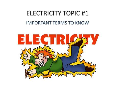 ELECTRICITY TOPIC #1 IMPORTANT TERMS TO KNOW. 1. breadboard: circuit board on which electrical components are attached 2. conducting: (material that)