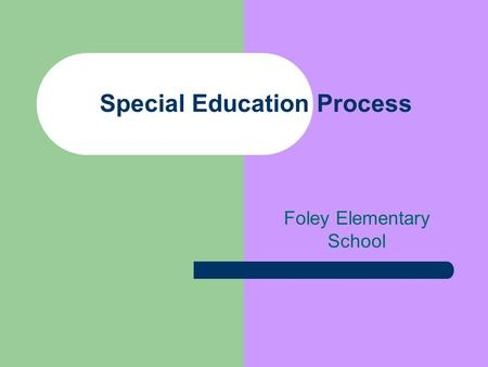 Special Education Process Foley Elementary School.