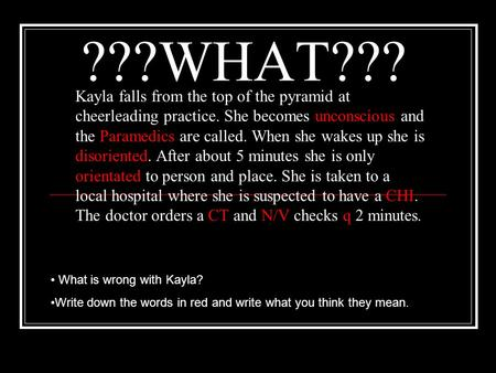 ???WHAT??? Kayla falls from the top of the pyramid at cheerleading practice. She becomes unconscious and the Paramedics are called. When she wakes up she.