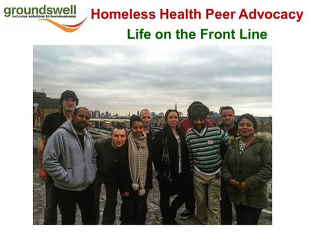 Homeless Health Peer Advocacy Life on the Front Line.
