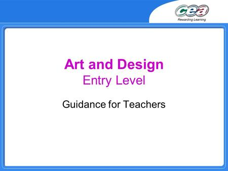 Art and Design Entry Level Guidance for Teachers.