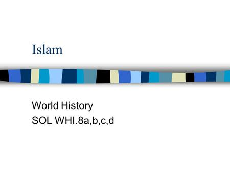 Islam World History SOL WHI.8a,b,c,d. Essential Questions Where did the Islamic religion originate? Where did the Islamic religion spread? What are the.