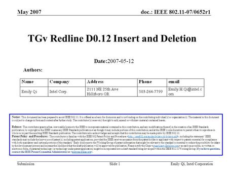 Doc.: IEEE 802.11-07/0652r1 Submission May 2007 Emily Qi, Intel CorporationSlide 1 TGv Redline D0.12 Insert and Deletion Notice: This document has been.