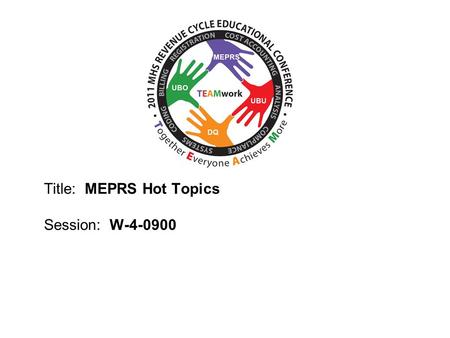 2010 UBO/UBU Conference Title: MEPRS Hot Topics Session: W-4-0900.