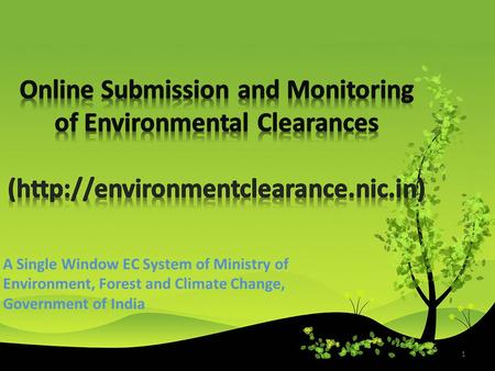 1 A Single Window EC System of Ministry of Environment, Forest and Climate Change, Government of India.