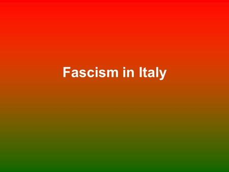Fascism in Italy. Dissatisfaction and Unrest A.Why were the people of Italy unhappy? 1. Broken Promises from Allies of WWI to give them land 2. Poor economic.
