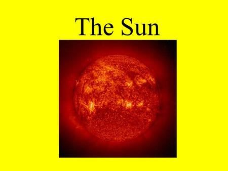 The Sun. What do you know about the Sun? Sun Facts The Sun is a normal G2 star, one of more than 100 billion stars in our galaxy. It is closer to Earth.