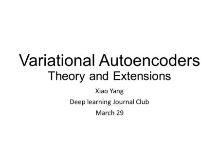 Variational Autoencoders Theory and Extensions