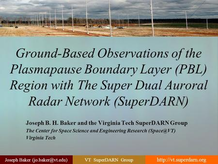 VT SuperDARN Group  Joseph Baker Ground-Based Observations of the Plasmapause Boundary Layer (PBL) Region with.