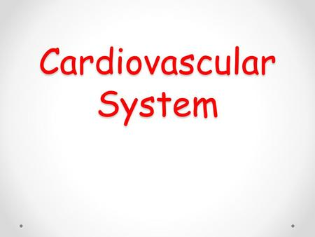 Cardiovascular System. Consists of blood, heart and blood vessels Cardiology – study of the heart.