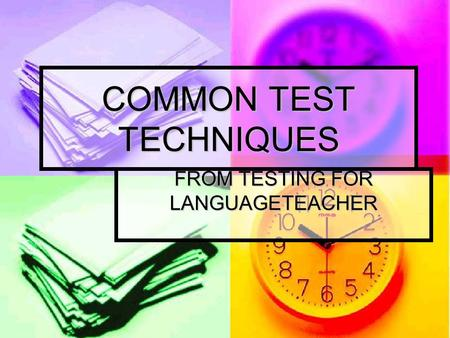 COMMON TEST TECHNIQUES FROM TESTING FOR LANGUAGETEACHER.