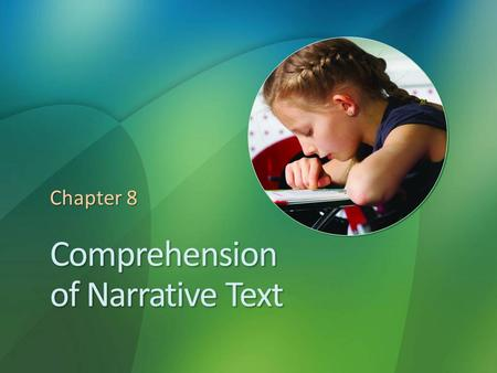 "Comprehension of Narrative Text Chapter 8. Reflections on Reading Comprehension Consider this passage: Teachers ""need to marinate students in a new skill."