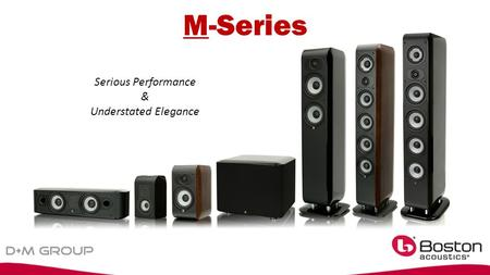 M-Series Serious Performance & Understated Elegance.