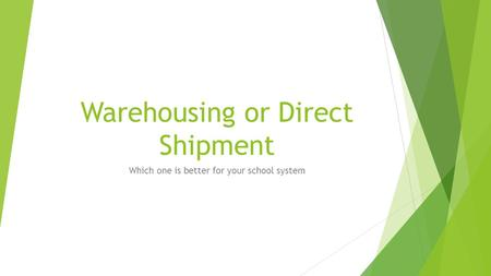 Warehousing or Direct Shipment Which one is better for your school system.