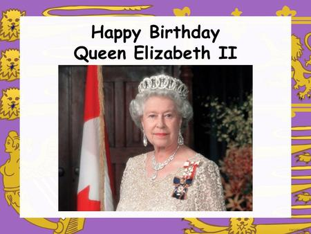 Happy Birthday Queen Elizabeth II. Elizabeth Alexandra Mary was born on 21 April 1926 in Mayfair, London. She was the first child of The Duke and Duchess.