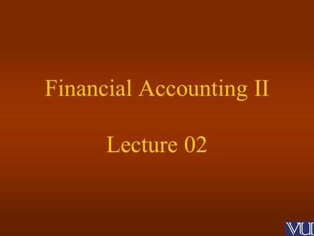 Financial Accounting II Lecture 02. Types Of Companies Companies Ordinance 1984.