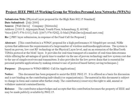 Doc.:IEEE 802.15-00/206r1July 2000 Submission Walt Davis, Motorola Slide 1 Project: IEEE P802.15 Working Group for Wireless Personal Area Networks (WPANs)