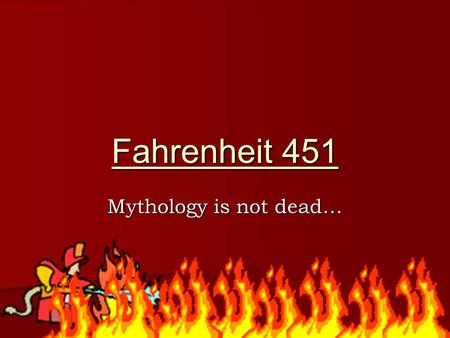 "Fahrenheit 451 Mythology is not dead…. The Quote ""Old Montag wanted to fly near the sun and now that he's burnt his damn wings, he wonders why. Didn't."