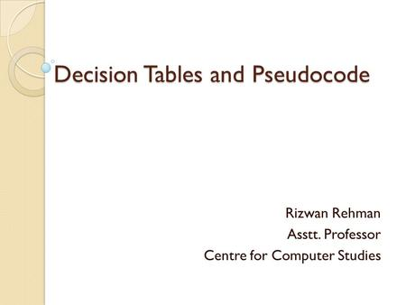 Decision Tables and Pseudocode